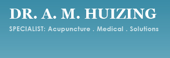 Dr. A.M. Huizing - Specialist: Acupuncture, Medical and Solution